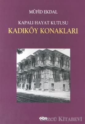 kapali-hayat-kutusu-kadikoy-konaklari1004230d79e3444c855c00899965b43e